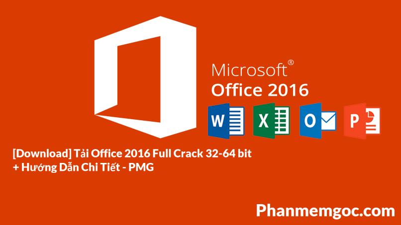 [Download] Tải Office 2016 Full Crack 32-64 bit + Hướng Dẫn Chi Tiết - PMG